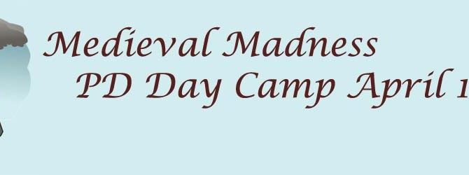 Medieval Madness PD Day Camp