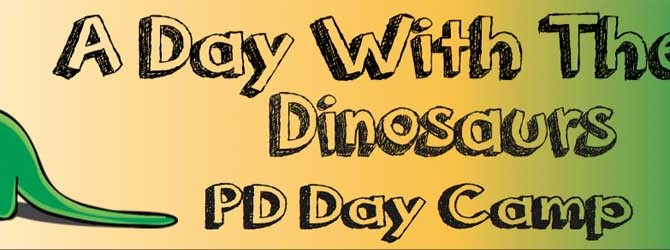 A Day With Dinosaurs PD Day Camp
